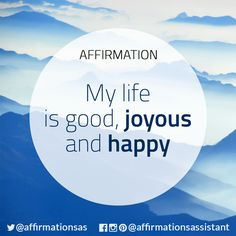 "Affirmation: ""My life is good, joyous and happy"" #abundance #positive #lawofattraction #loa #affirmation #affirmations #positiveaffirmations #positiveaffirmation #success #happiness #motivation #motivational #abundant #successtrain #manifest #achieve #joytrain #ThriveTOGETHER"