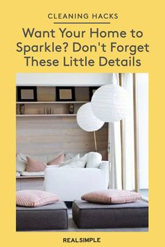 Want Your Home to Really Sparkle? Don't Forget These Little Details the Next Time You Clean   From dusting the ceiling fan to wiping down window screens, make sure to add these six commonly missed spots to your cleaning to-do list for a home that really sparkles. #cleaningtips #cleanhouse #realsimple #cleaningguide #cleaninghacks