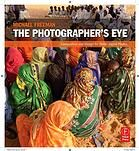 The Photographer's Eye: Composition and Design for Better Digital Photos by Michael Freeman. Guide for creating compelling composition in photographs.