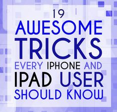 19 Mind-Blowing Tricks Every iPhone And iPad User Should | http://phonereviewsblogvictor.blogspot.com