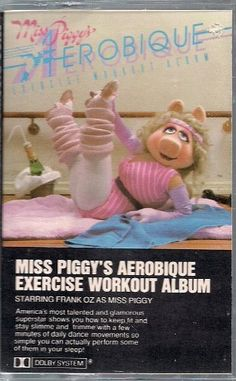 """Miss Piggy's Aerobique Exercise Workout Album....I'm digging the """"water bottle"""" in the back."""