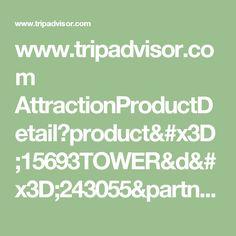 www.tripadvisor.com AttractionProductDetail?product=15693TOWER&d=243055&partner=Viator&aidSuffix=xsell&cjp=7655641&cja=11552042&cjs=
