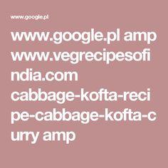 www.google.pl amp www.vegrecipesofindia.com cabbage-kofta-recipe-cabbage-kofta-curry amp