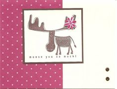 Mooses You by craftybb - Cards and Paper Crafts at Splitcoaststampers