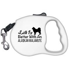 Life Is Better With An Alaskan Malamute Retractable Dog Leashes