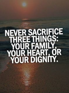 """61 Life Quotes with Beautiful Images - """"Never sacrifice three things: Your family, your heart, or your dignity."""" quotes quotes about love quotes for teens quotes god quotes motivation Cute Couple Quotes, Cute Love Quotes, Life Is Beautiful Quotes, Life Quotes Love, Family Quotes, Quotes To Live By, Beautiful Images, Life Sayings, Change Quotes"""