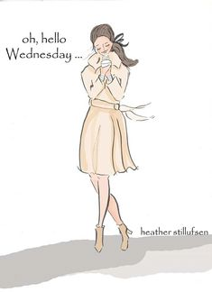 Heather stillufsen positive quotes for women, fashion quotes, morning quotes, morning messages, Illustrations, Illustration Art, Rose Hill Designs, Positive Quotes For Women, Weekday Quotes, Hello Weekend, Hello Monday, Happy Wednesday, Thursday