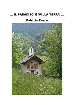 Il paradiso è sulla terra, http://www.amazon.it/dp/B01LXUU1D6/ref=cm_sw_r_pi_awdl_xs_M3VoybQYN2HDT