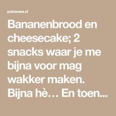 Bananenbrood en cheesecake; 2 snacks waar je me bijna voor mag wakker maken. Bijna hè… En toen kwam ik opeens op het geniale (al zeg ik het zelf dan) idee om dit te combineren. The best of bo…