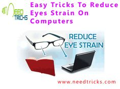 Almost 90% of the entire populationis using computers at work, computer eye strain has become a major job-related complaint. Studies show that eye strain and other bothersome visual symptoms occur in 50 to 90 percent of computer workers. This blog leads to berif you about Easy Tricks To Reduce Eyes Strain On Computers.