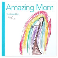 Love this gift for Mother's Day: A book about mom, with illustrations all by your kids.