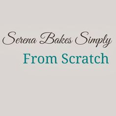Serena Bakes Simply From Scratch is a food blog with easy to follow recipes for breakfast, lunch, dinner, dessert, appetizers, and cocktails.