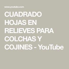CUADRADO HOJAS EN RELIEVES PARA COLCHAS Y COJINES - YouTube