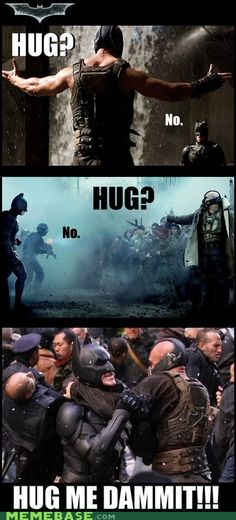Poor Bane just wants a hug!