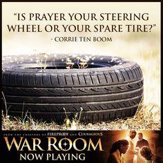 """""""Is prayer your steering wheel or your spare tire?""""-Corrie Ten Boom #WarRoom"""