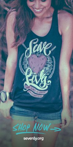 Since 1980, in China an estimated 37 million baby girls have disappeared. The One-Child Policy has lead to the killing and abandonment of baby girls throughout China. This shirt helps protect these young girls! Get a shirt, help save a life: http://www.sevenly.org/?cid=InflPinterest0002Joanna