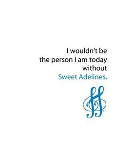 I wouldn't be the person I am today without Sweet Adelines.