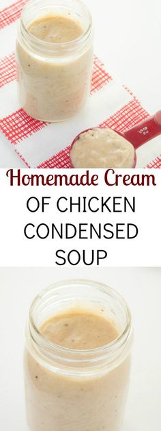 Homemade Cream of Chicken Condensed Soup recipe that contains no preservatives and can be used in soups and casseroles for a quick and easy dinner option.