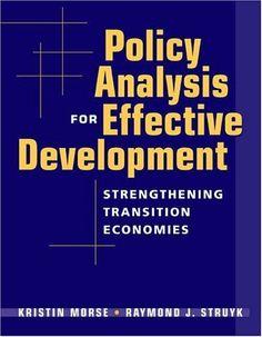 Policy Analysis for Effective Development: Strengthening Transition Economies by Kristin Morse, http://www.amazon.com/dp/1588263916/ref=cm_sw_r_pi_dp_eIozsb0Z1JSFM