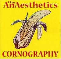 Cornography ~ The AnAesthetics