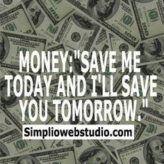 Learn how to save more than you know how to spend.