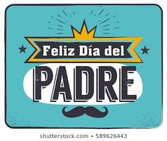 The best Dad in the World - World s best dad - spanish language Poster Happy fathers day - Feliz dia del Padre - quotes Poster Congratulation card, label, badge vector Poster Mustache, stars elements Poster Poster. Fathers Day Letters, Fathers Day Quotes, Fathers Day Crafts, Happy B Day, Happy Fathers Day, Happy Everything, Bullet Journal Ideas Pages, Congratulations Card, En Stock