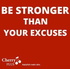 No excuses #cherryplus
