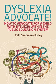 The Paperback of the Dyslexia Advocate!: How to Advocate for a Child with Dyslexia within the Public Education System by Kelli Sandman-Hurley at Barnes Dyslexia Activities, Dyslexia Strategies, Dyslexia Teaching, Learning Disabilities, Reading Strategies, Types Of Dyslexia, Dyslexia Quotes, Special Education Law, Gifted Education
