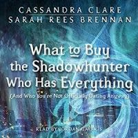 What to Buy the Shadowhunter Who Has Everything Pdf