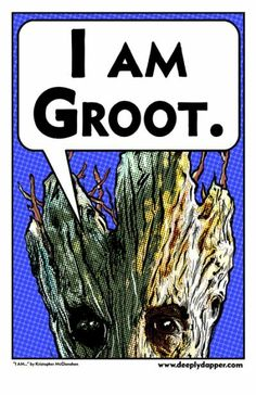 deeplydaper.deviant art.com Yes, you are Groot.