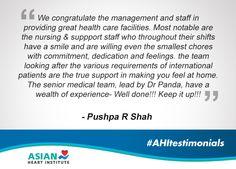 Here's a testimonial praising the management, staff & medical team of #AsianHeartInstitute. #AHITestimonials