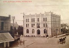 King Edward Hotel, Souris, Manitoba History Historic Historical Photos Photographs Pics Pictures Vintage Old West Canadian Settlement Prairies
