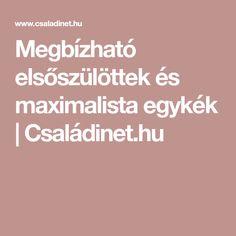 Megbízható elsőszülöttek és maximalista egykék | Családinet.hu