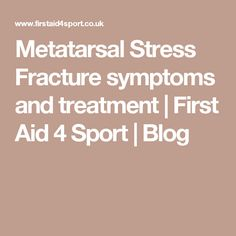 Metatarsal Stress Fracture symptoms and treatment | First Aid 4 Sport | Blog