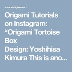 """Origami Tutorials on Instagram: """"Origami Tortoise Box Design:Yoshihisa Kimura This is another easy, but cute model that I made recently. You can find more pictures and the source of the diagram in the article on my website:http://origamitutorials.com/origami-tortoise-box/. I post my pictures on my IG account for about a year and a half, but I never really share anything beyond Origami with you. Did you know - that I not only like unique Origami boxes, like this one, but ..."""