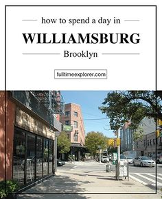 How to Spend a Day in Williamsburg Brooklyn - Food, Art, Hipsters
