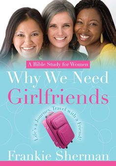 A Bible Study for Women — Why We Need Girlfriends