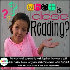 """Through trial and error in our own classrooms, we have come to an understanding of what close reading is, and what components should be included, especially for our youngest learners. So, keep reading to find out what """"close reading"""" means to us!"""