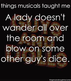 """Guys and Dolls """"Luck, if you ever were a lady to begin with, Luck, be a lady tonight..."""""""