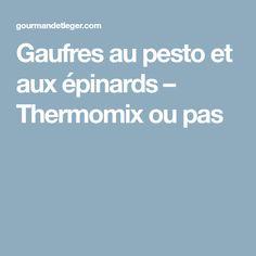 Gaufres au pesto et aux épinards – Thermomix ou pas