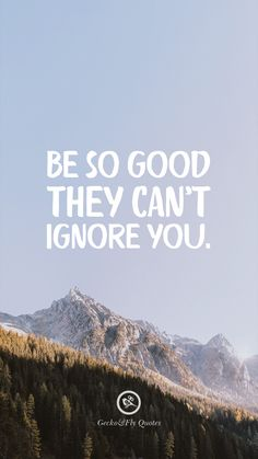 Be so good they can't ignore you. Fly Quotes, Happy Quotes, Wisdom Quotes, Positive Quotes, Best Quotes, Life Quotes, Qoutes, Success Quotes, Hadith Quotes