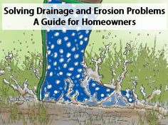 Solving Drainage and Erosion Problems: this has a lot of problem solving solutions for sinkhole problems wet areas in yard controlling runoff etc Water Solutions, Drainage Solutions, Drainage Ideas, Backyard Drainage, Sloped Backyard, Sloped Yard, Backyard Landscaping, Landscaping Ideas, Backyard Ideas