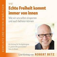 Echte Freiheit kommt immer von innen von Robert Betz, http://www.amazon.de/dp/B003EUE6JE/ref=cm_sw_r_pi_dp_L0drtb1AW4QM9
