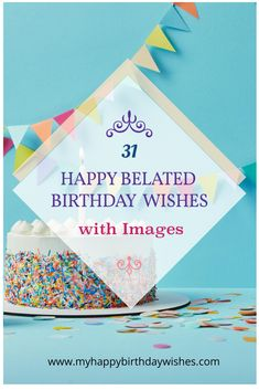 Need to wish someone a happy belated birthday? Well, you wont want to miss this post on 31 Happy Belated Birthday wishes with images. These funny and meaningful belated birthday wishes are guaranteed to make your friends day. Check them out! Funny Belated Birthday Wishes, Happy Birthday Wishes For A Friend, Special Birthday Wishes, Happy Birthday Me, Friendship Birthday Quotes, Best Birthday Quotes, Check, Cards, Maps