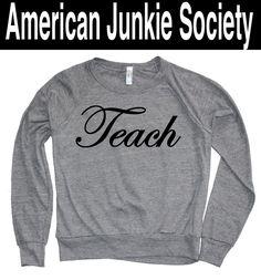 Teacher gift for Teacher Sweatshirt,Womens Clothing tumblr sweater graphic tee Girlfriend Gifts for her'__()Instagram Like by AmericanJunkieSoc on Etsy https://www.etsy.com/listing/253885475/teacher-gift-for-teacher