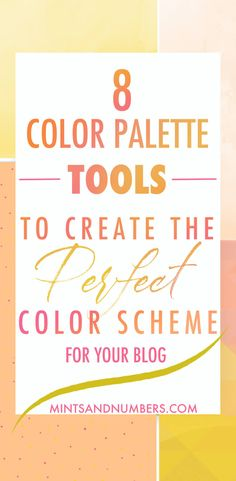 8 online color palette tools and color scheme generators you can use to create the perfect color scheme for your blog. No more guessing wether a color scheme will work or not. #brandingtips #colorschemes #colorpalettes #colors