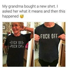 Yeah my grandma would have a shirt just like this and buy it for the rest of us