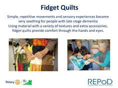 repetitive movements and sensory experiences become very soothing for people with late stage dementia Using material with a variety of textures and . Stages Of Dementia, Alzheimer's Symptoms, Fidget Blankets, Fidget Quilt, Sensory Experience, Alzheimers, Caregiver, Cannabis, Charity