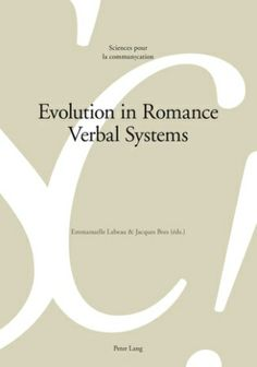 Evolution in Romance verbal systems / Emmanuelle Labeau & Jacques Bres (eds.) - Bern ; New York : Peter Lang, cop. 2014