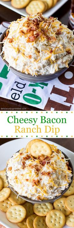 Cheesy Bacon Ranch Dip- a party favorite and it's always the first dip to be gone!